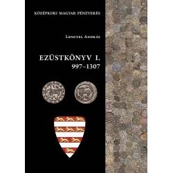 Lengyel András :Ezüstkönyv I. 997-1307