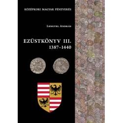 Lengyel András :Ezüstkönyv III. 1387-1440